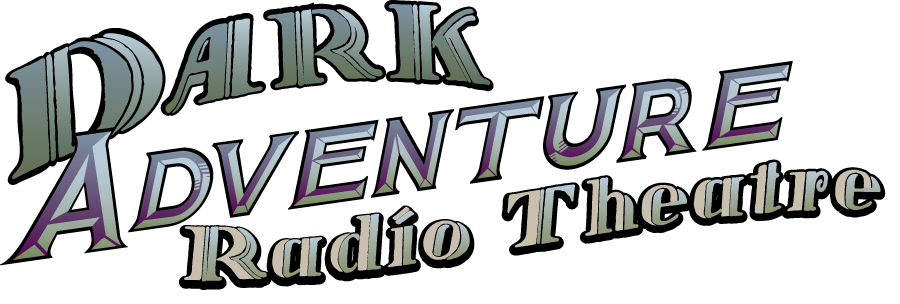 Dark Adventure Radio Theater
