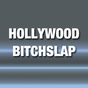 Hollywood Bitchslap