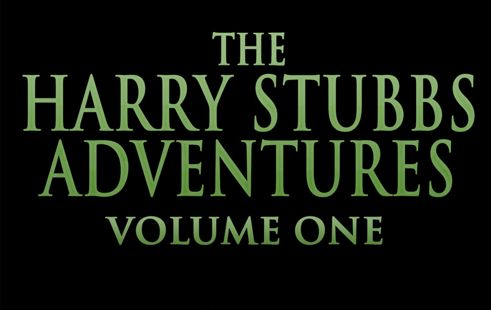 The Harry Stubbs Adventures